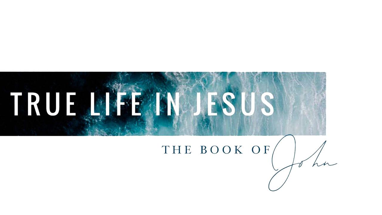 John - Life in Jesus